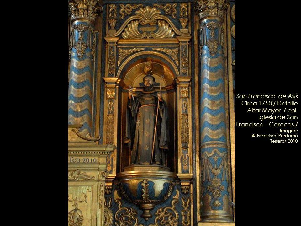 Santo Domingo de Guzmán – Circa 1750 / Detalle Altar Mayor / col. Iglesia de San Francisco – Caracas / Imagen: Leonardo Nazoa Bolívar/ 2010