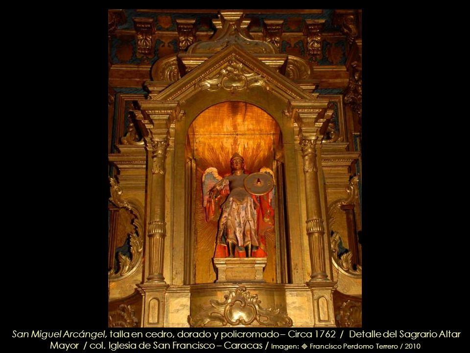 San Francisco de Asís Circa 1750 / Detalle Altar Mayor / col. Iglesia de San Francisco – Caracas / Imagen: Francisco Perdomo Terrero/ 2010