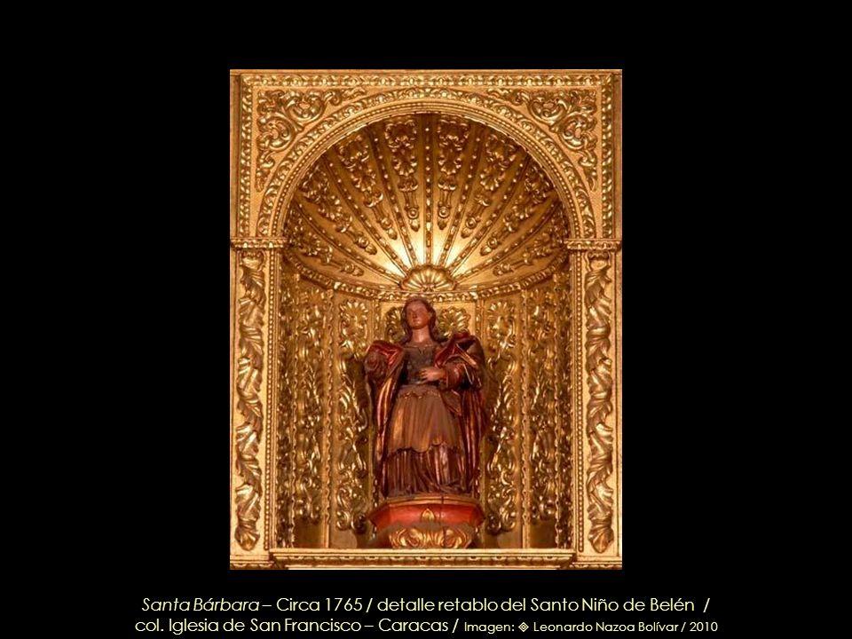 Arriba, San Joaquín y Santa Ana, al ctro., Santa Bárbara / Detalle retablo del Santo Niño de Belén / col. Iglesia de San Francisco – Caracas / Imagen: