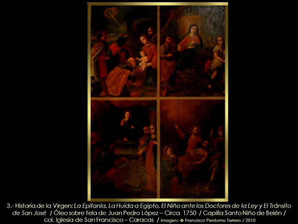 2.- Historia de la Virgen: La Visitación, La Adoración de los Pastores y La Circuncisión Óleo sobre tela de Juan Pedro López – Circa 1750 / Capilla Sa