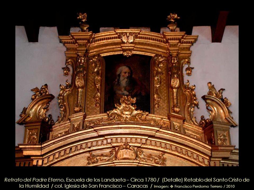 Retablo del Santo Cristo de la Humildad – Madera tallada por Francisco José Cardozo - Circa 1784 / col. Iglesia de San Francisco – Caracas / Imagen: F