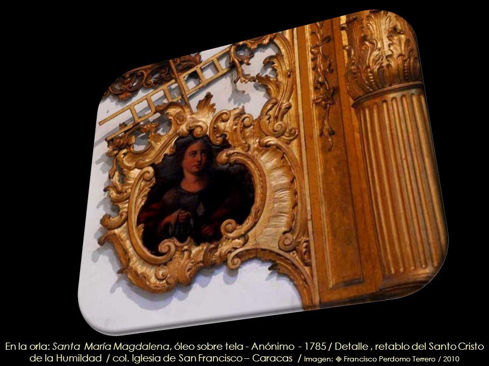 Retrato del Padre Eterno, Escuela de los Landaeta – Circa 1780 / (Detalle) Retablo del Santo Cristo de la Humildad / col. Iglesia de San Francisco – C