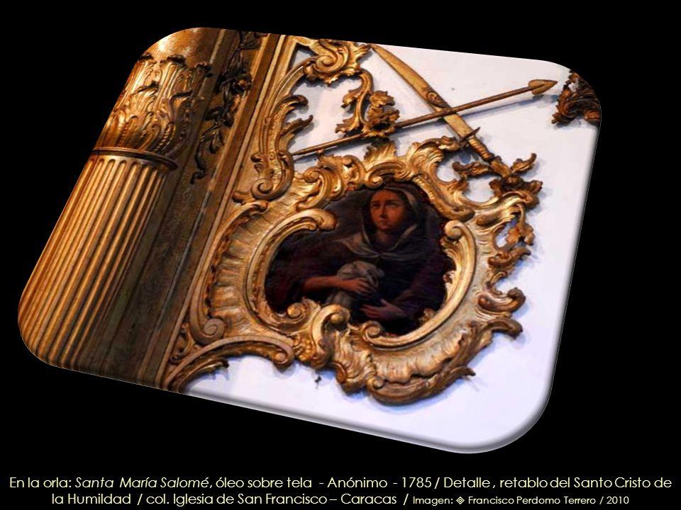 En la orla: Santa María Magdalena, óleo sobre tela - Anónimo - 1785 / Detalle, retablo del Santo Cristo de la Humildad / col. Iglesia de San Francisco