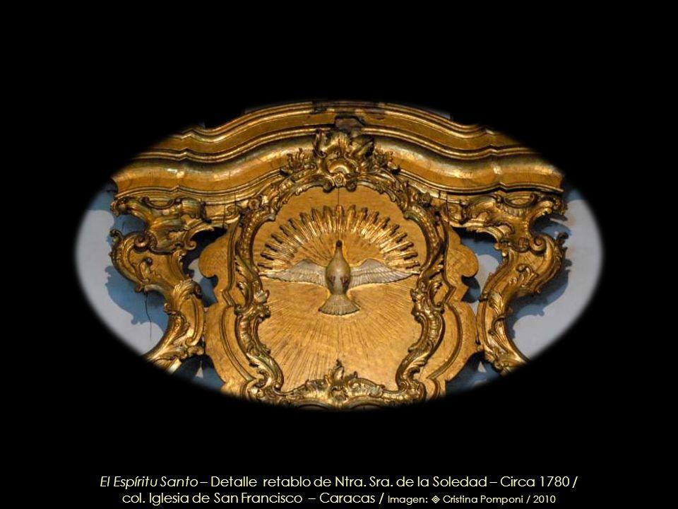 Retablo de Ntra. Sra. de la Soledad – Circa 1780 / Madera tallada y dorada probablemente por José Miguel de Arteaga / col. Iglesia de San Francisco –