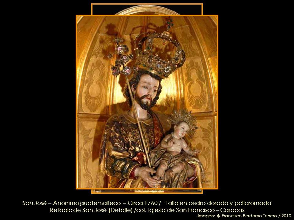 Retablo de San José – Anónimo – Circa 1770 / col. Iglesia de San Francisco – Caracas Imagen: Francisco Perdomo Terrero / 2010 Banda del Evangelio