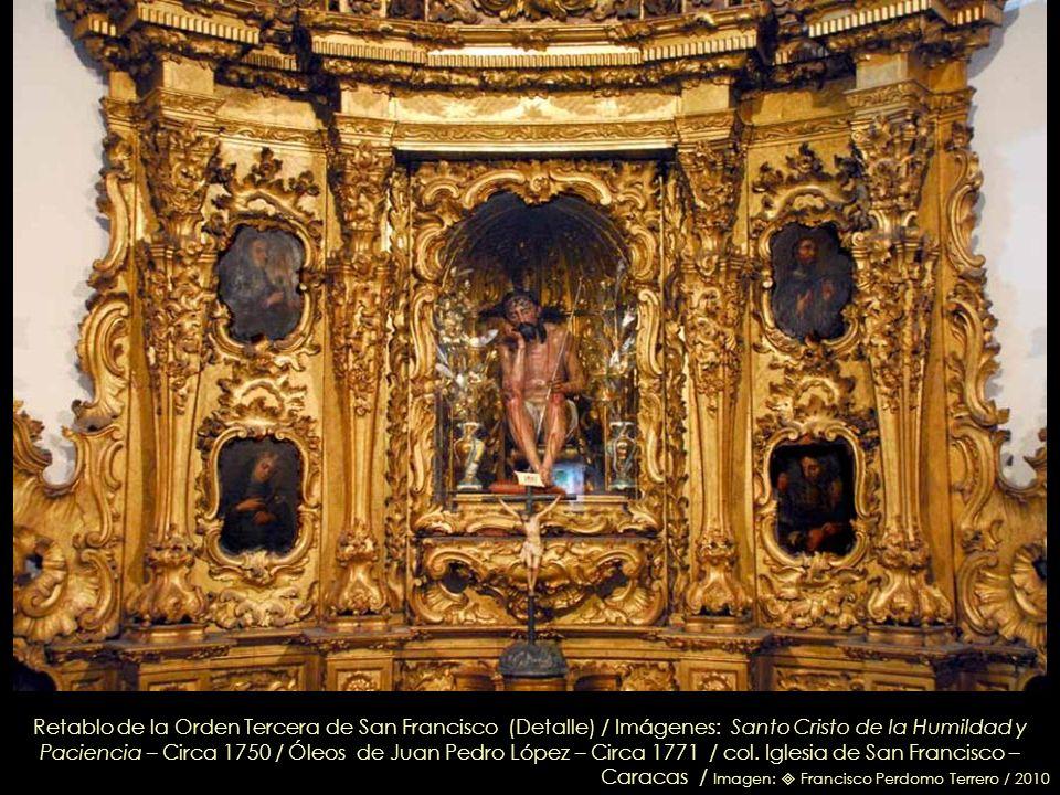 Capilla de la Venerable Orden Tercera de San Francisco Retablo de la Orden Tercera de San Francisco / Madera de cedro, talla de Domingo Gutiérrez, ent