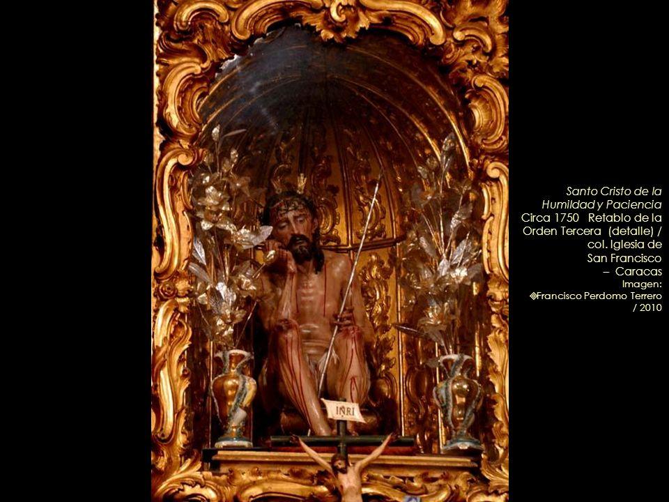 Retablo de la Orden Tercera de San Francisco (Detalle) / Imágenes: Santo Cristo de la Humildad y Paciencia – Circa 1750 / Óleos de Juan Pedro López –