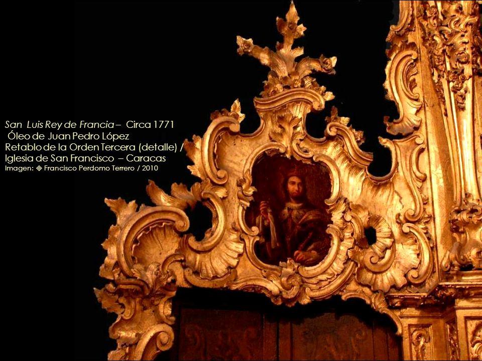 Santa Clara – Circa 1771 Óleo de Juan Pedro López Santa Rosa de Viterbo – Circa 1771 Óleo de Juan Pedro López Retablo de la Orden Tercera (detalles) /