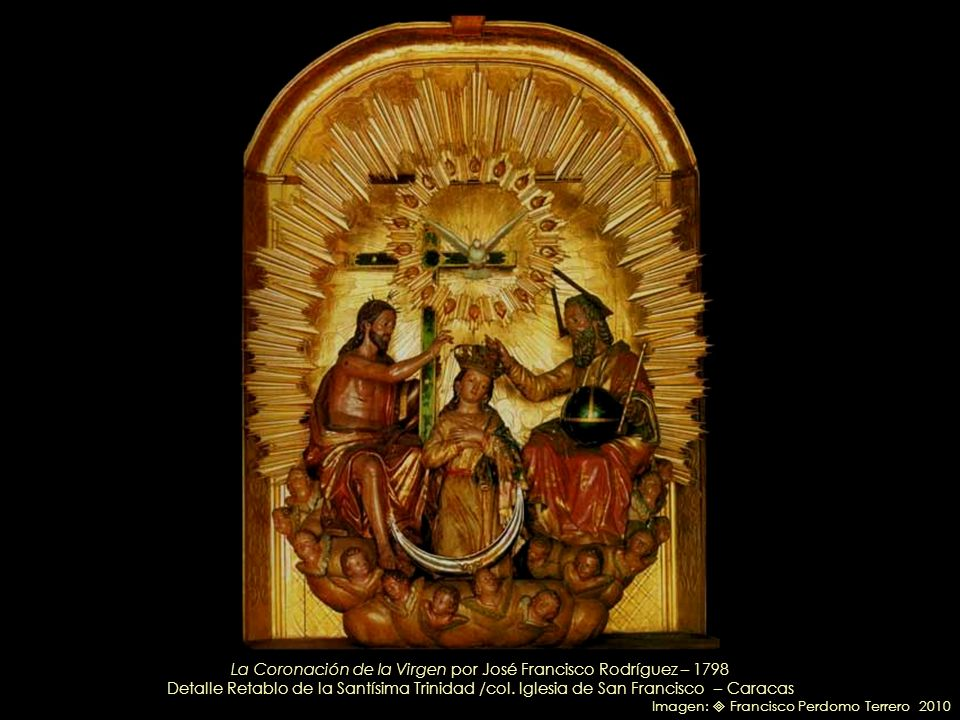 Retablo de la Santísima Trinidad / Tallado por Francisco José Cardozo – Dorado por Antonio José Landaeta – Imagen de la Coronación de la Virgen por Jo