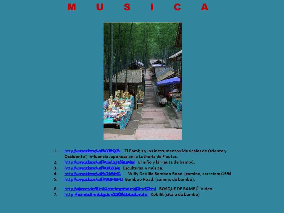 MUSICA 1.http://www.youtube.com/watch?v=DGi85dCgG5k El Bambú y los Instrumentos Musicales de Oriente y Occidente, Influencia Japonesa en la Lutheria d