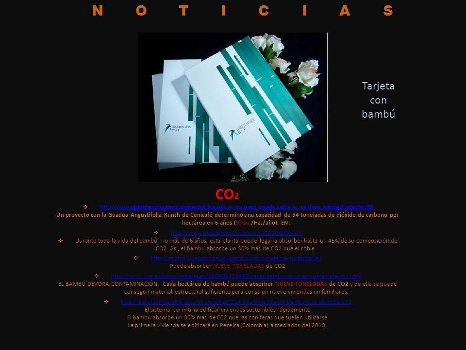 CO 2 http://www.elcolombiano.com/BancoConocimiento/L/la_guadua_es_una_buena_amiga/la_guadua_es_una_buena_amiga.asp?CodSeccion=188 http://www.elcolombi