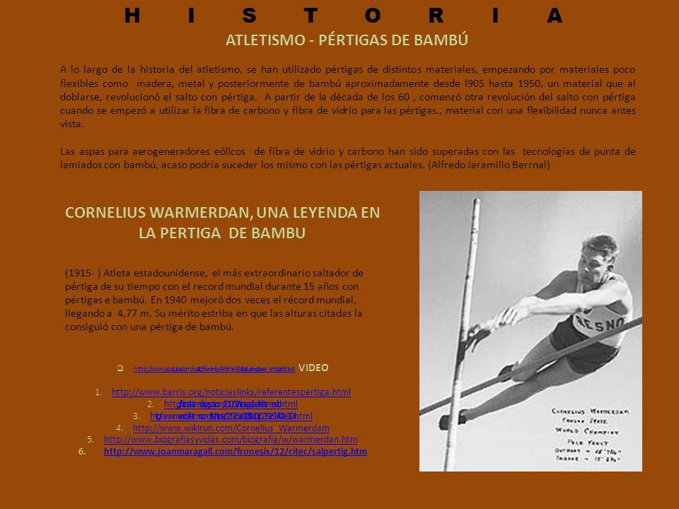 ATLETISMO - PÉRTIGAS DE BAMBÚ A lo largo de la historia del atletismo, se han utilizado pértigas de distintos materiales, empezando por materiales poc