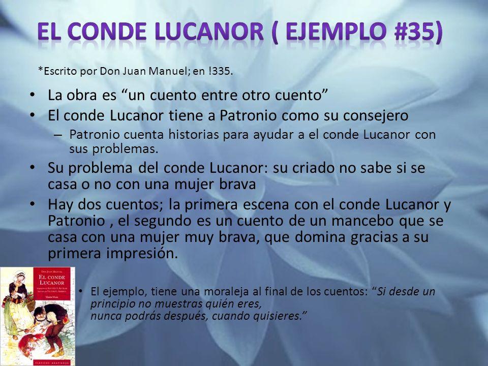 La obra es un cuento entre otro cuento El conde Lucanor tiene a Patronio como su consejero – Patronio cuenta historias para ayudar a el conde Lucanor con sus problemas.