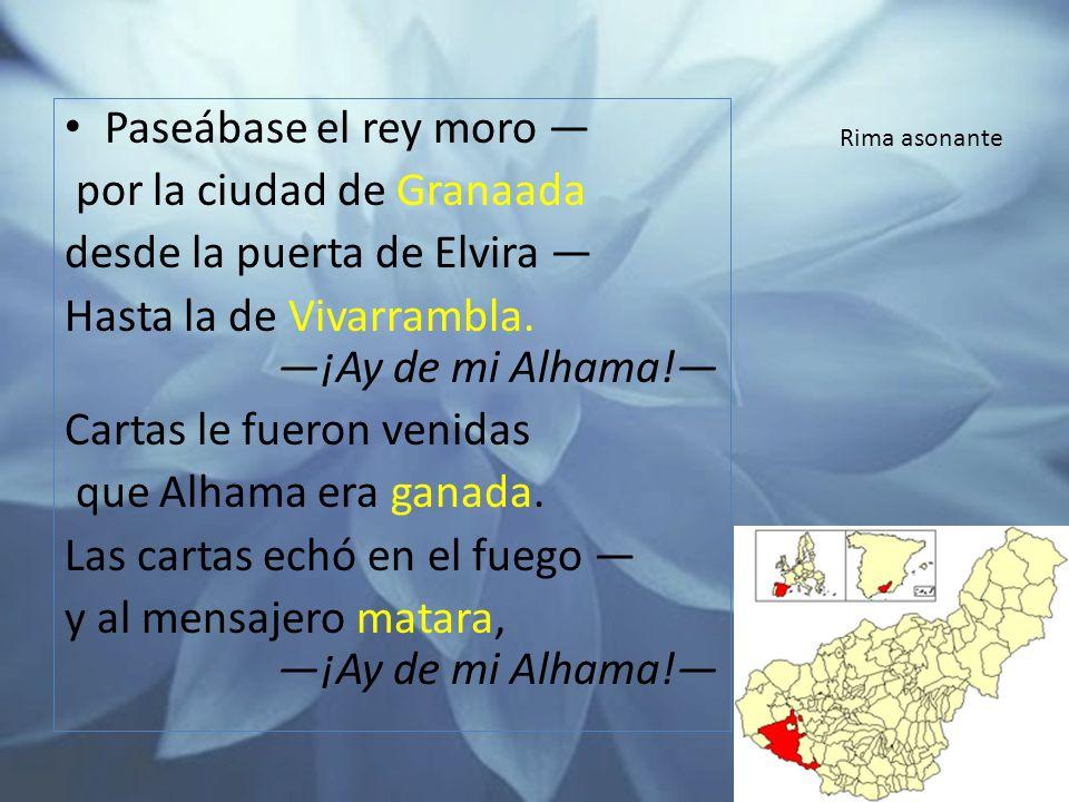 Paseábase el rey moro por la ciudad de Granaada desde la puerta de Elvira Hasta la de Vivarrambla.