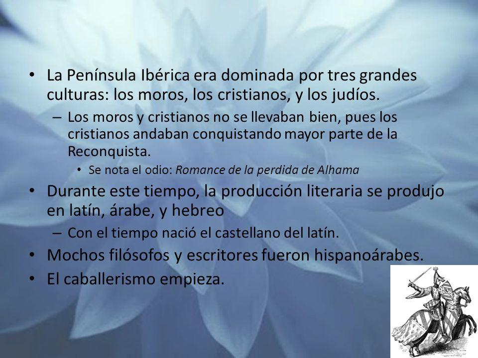 La Península Ibérica era dominada por tres grandes culturas: los moros, los cristianos, y los judíos.