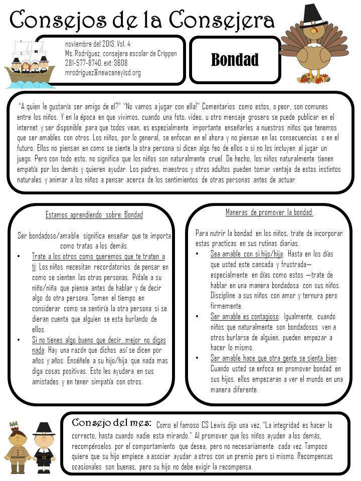 S noviembre del 2013, Vol. 4 Ms. Rodríguez, consejera escolar de Crippen 281-577-8740, ext: 3608 mrodriguez@newcaneyisd.org Bondad A quien le gustaría