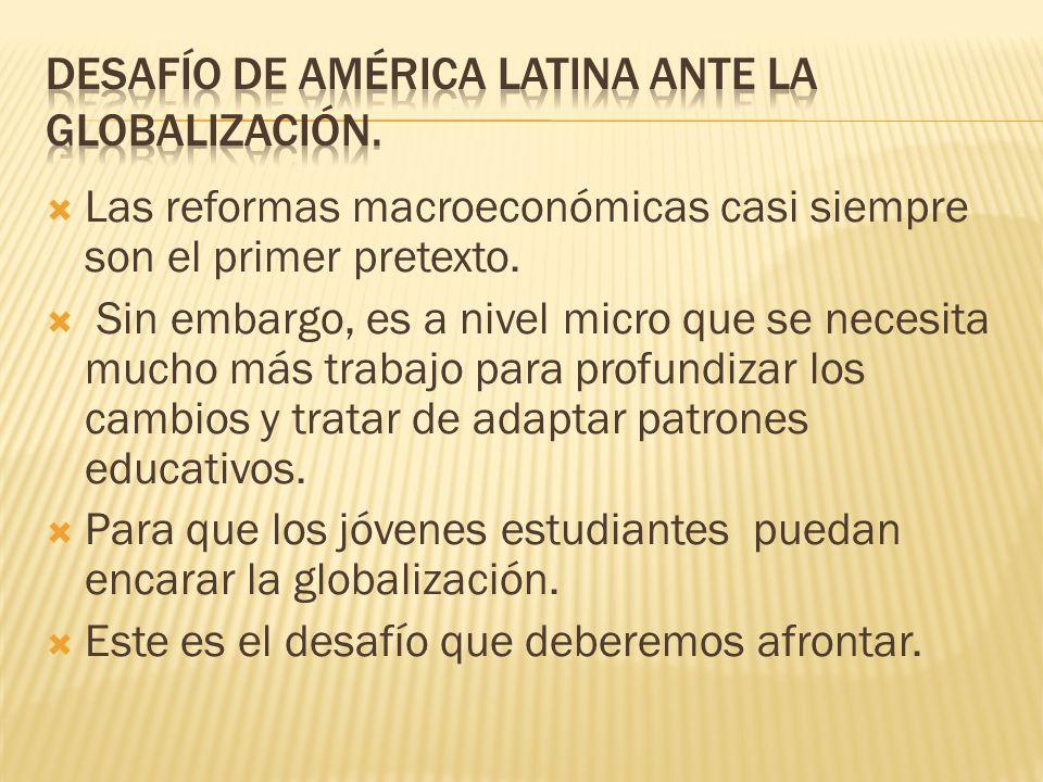 Las reformas macroeconómicas casi siempre son el primer pretexto.