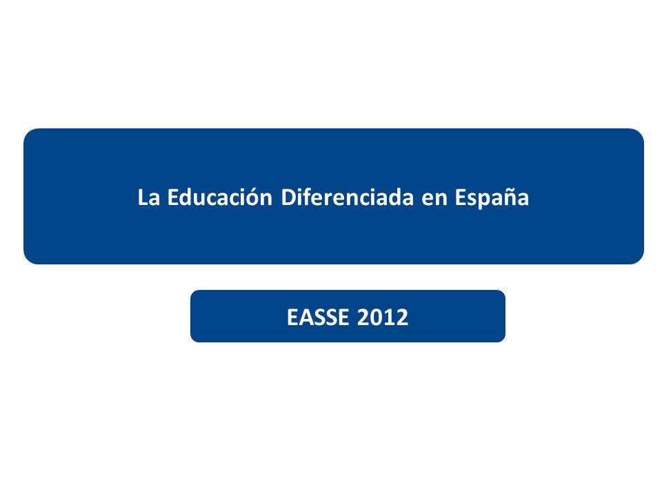 La Educación Diferenciada en España EASSE 2012