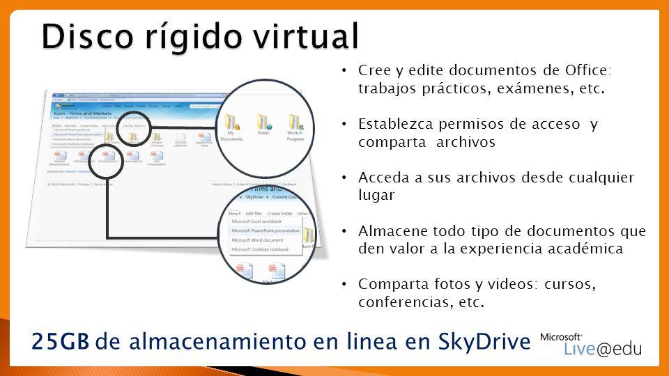 25GB de almacenamiento en linea en SkyDrive Cree y edite documentos de Office: trabajos prácticos, exámenes, etc. Establezca permisos de acceso y comp