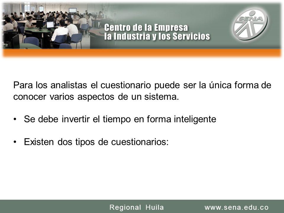 SENA REGIONAL HUILA REGIONAL HUILA CENTRO DE LA INDUSTRIA LA EMPRESA Y LOS SERVICIOS www.sena.edu.coRegional Huila Para los analistas el cuestionario
