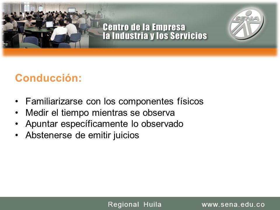 SENA REGIONAL HUILA REGIONAL HUILA CENTRO DE LA INDUSTRIA LA EMPRESA Y LOS SERVICIOS www.sena.edu.coRegional Huila Conducción: Familiarizarse con los