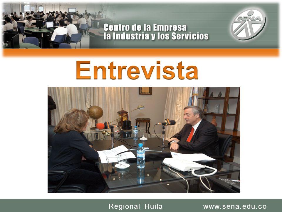 SENA REGIONAL HUILA REGIONAL HUILA CENTRO DE LA INDUSTRIA LA EMPRESA Y LOS SERVICIOS www.sena.edu.coRegional Huila Recoge información en forma verbal a través de preguntas.
