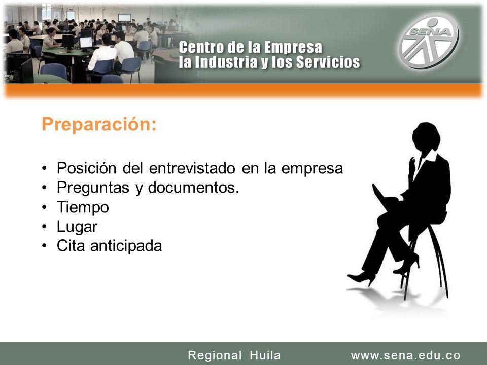 SENA REGIONAL HUILA REGIONAL HUILA CENTRO DE LA INDUSTRIA LA EMPRESA Y LOS SERVICIOS www.sena.edu.coRegional Huila Preparación: Posición del entrevist