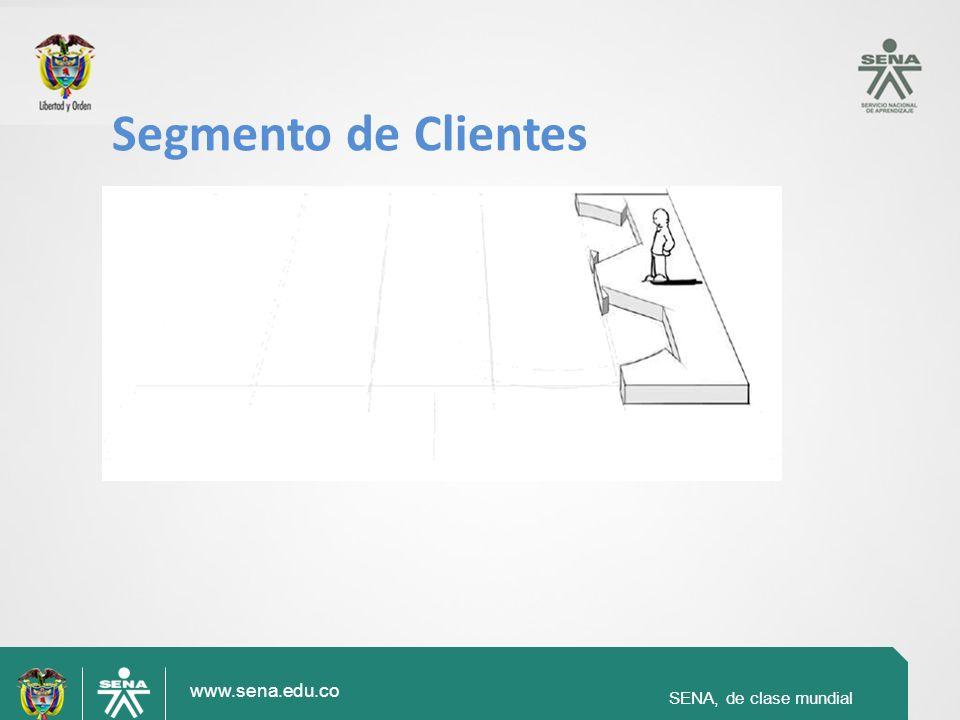 www.sena.edu.co SENA, de clase mundial Segmento de Clientes