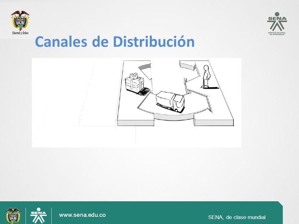 SENA, de clase mundial www.sena.edu.co SENA, de clase mundial Canales de Distribución