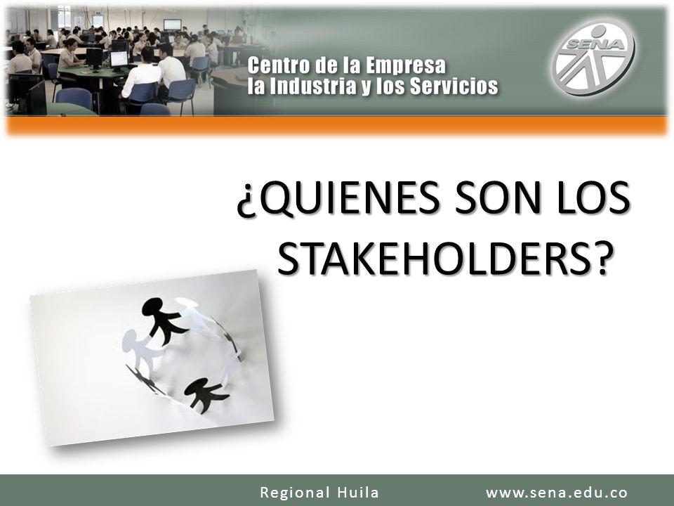 ¿QUIENES SON LOS STAKEHOLDERS? www.sena.edu.coRegional Huila