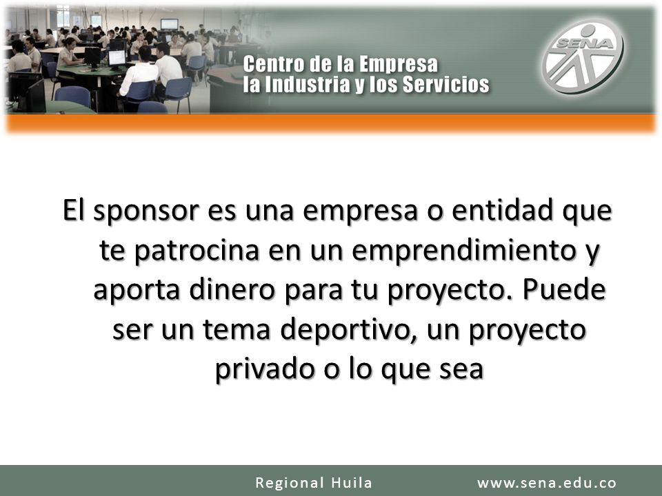 El sponsor es una empresa o entidad que te patrocina en un emprendimiento y aporta dinero para tu proyecto. Puede ser un tema deportivo, un proyecto p