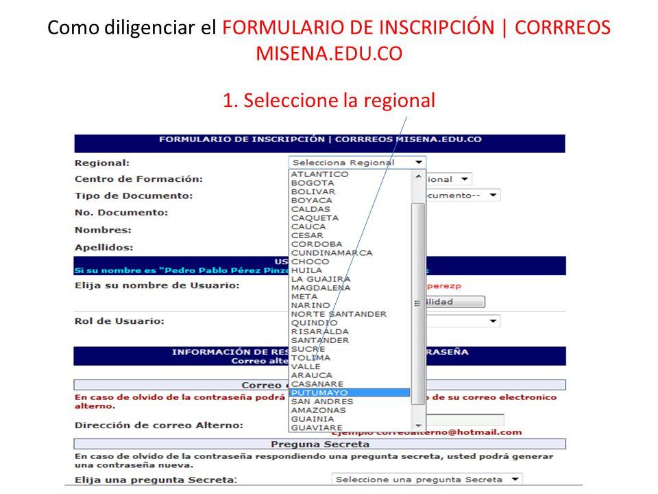 Como diligenciar el FORMULARIO DE INSCRIPCIÓN | CORRREOS MISENA.EDU.CO 1. Seleccione la regional