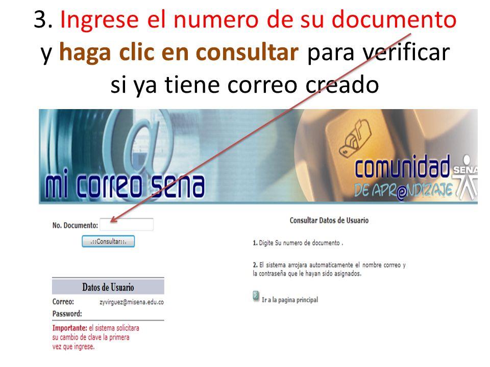 3. Ingrese el numero de su documento y haga clic en consultar para verificar si ya tiene correo creado