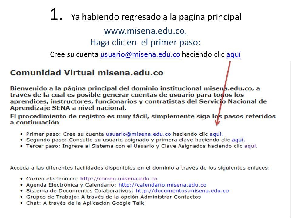 1. Ya habiendo regresado a la pagina principal www.misena.edu.co. Haga clic en el primer paso: Cree su cuenta usuario@misena.edu.co haciendo clic aquí