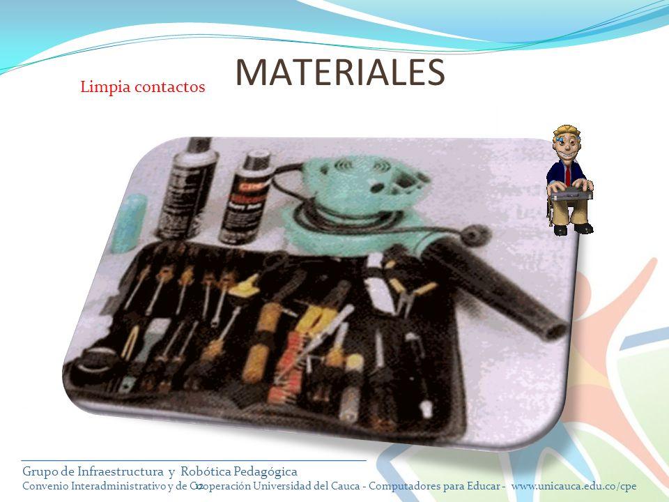 12 MATERIALES Limpia contactos Grupo de Infraestructura y Robótica Pedagógica Convenio Interadministrativo y de Cooperación Universidad del Cauca - Co