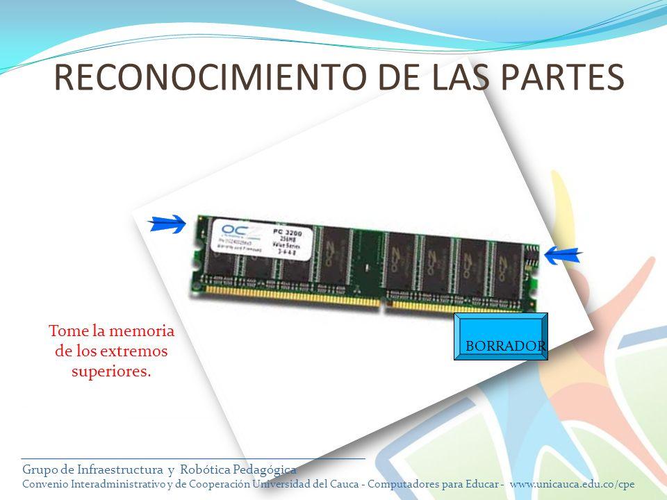 Tome la memoria de los extremos superiores. BORRADOR RECONOCIMIENTO DE LAS PARTES Grupo de Infraestructura y Robótica Pedagógica Convenio Interadminis