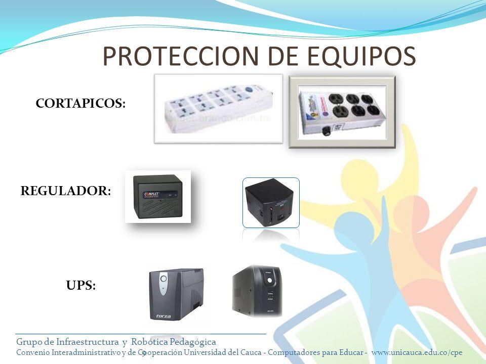 9 CORTAPICOS : PROTECCION DE EQUIPOS REGULADOR : UPS : Grupo de Infraestructura y Robótica Pedagógica Convenio Interadministrativo y de Cooperación Un