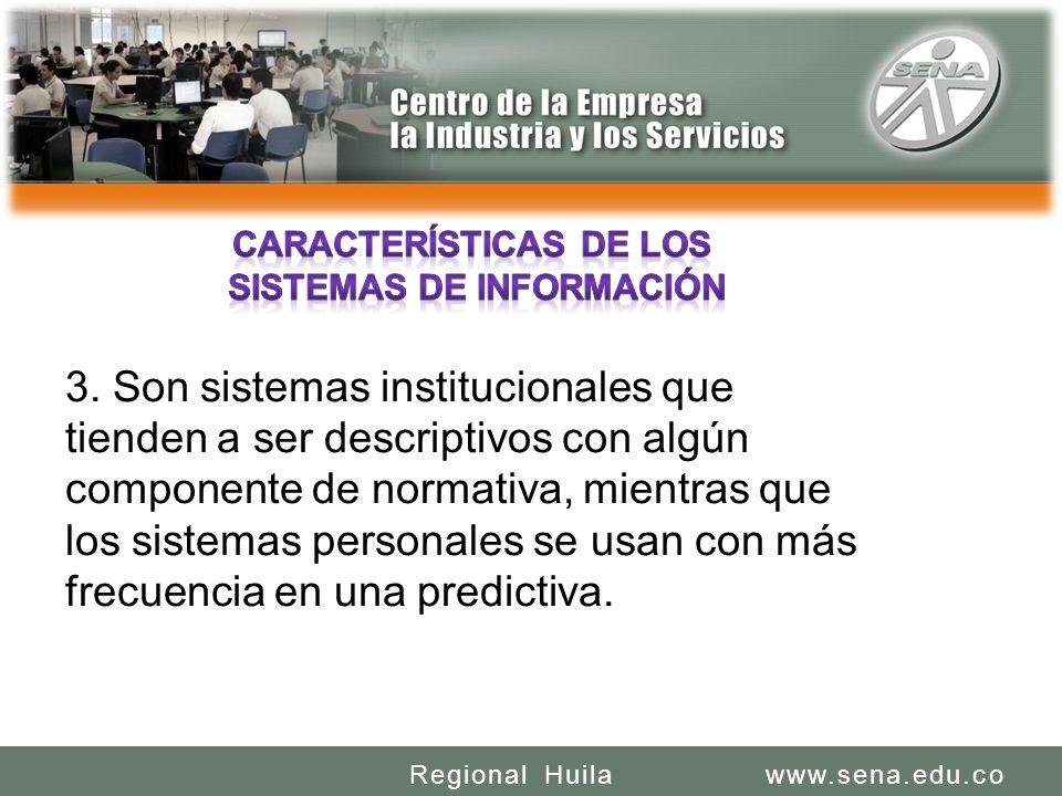 SENA REGIONAL HUILA REGIONAL HUILA CENTRO DE LA INDUSTRIA LA EMPRESA Y LOS SERVICIOS www.sena.edu.coRegional Huila 3.