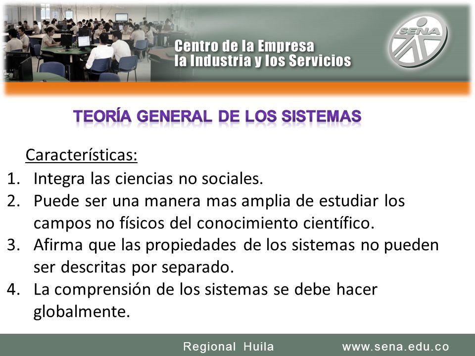 SENA REGIONAL HUILA REGIONAL HUILA CENTRO DE LA INDUSTRIA LA EMPRESA Y LOS SERVICIOS www.sena.edu.coRegional Huila Características: 1.Integra las ciencias no sociales.