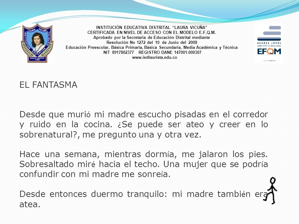 INSTITUCIÒN EDUCATIVA DISTRITAL LAURA VICUÑA CERTIFICADA EN NIVEL DE ACCESO CON EL MODELO E.F.Q.M. Aprobado por la Secretaria de Educación Distrital m