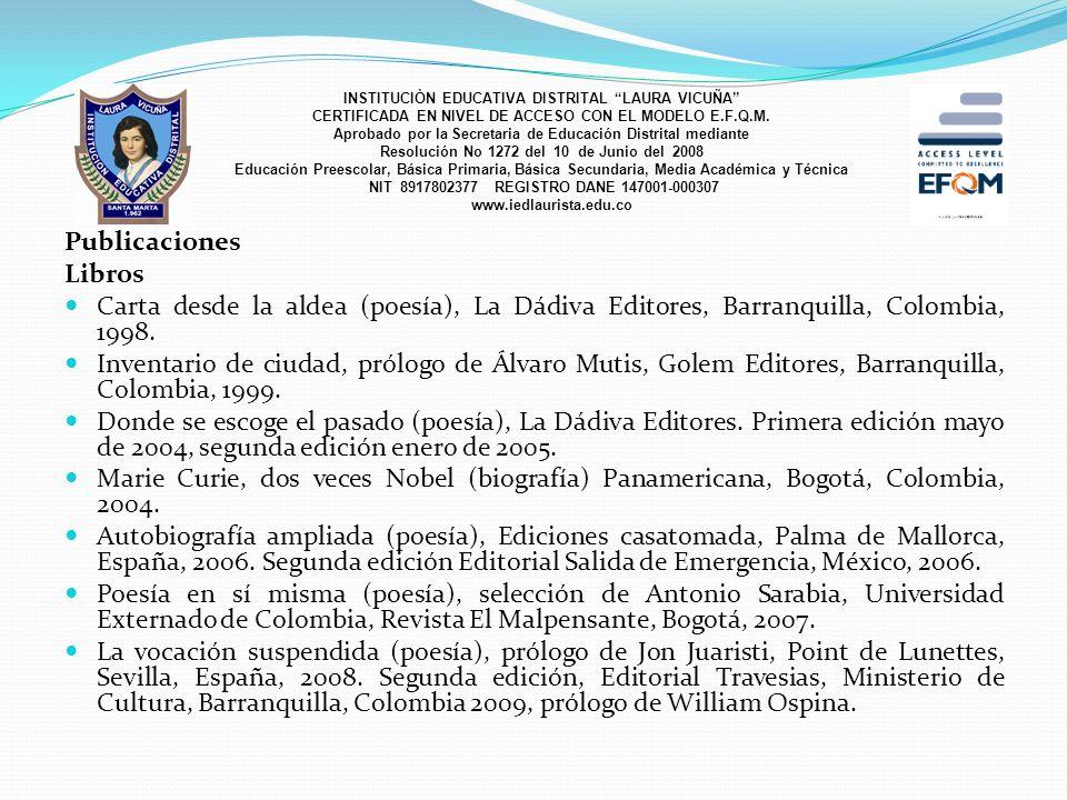 Publicaciones Libros Carta desde la aldea (poesía), La Dádiva Editores, Barranquilla, Colombia, 1998. Inventario de ciudad, prólogo de Álvaro Mutis, G