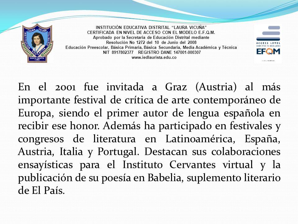 En el 2001 fue invitada a Graz (Austria) al más importante festival de crítica de arte contemporáneo de Europa, siendo el primer autor de lengua españ