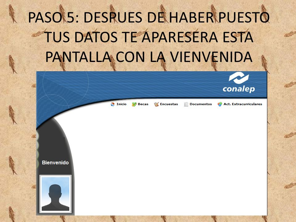 PASO 5: DESPUES DE HABER PUESTO TUS DATOS TE APARESERA ESTA PANTALLA CON LA VIENVENIDA