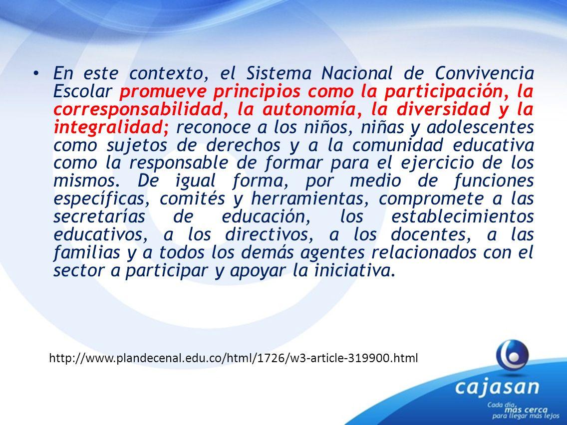 En este contexto, el Sistema Nacional de Convivencia Escolar promueve principios como la participación, la corresponsabilidad, la autonomía, la divers