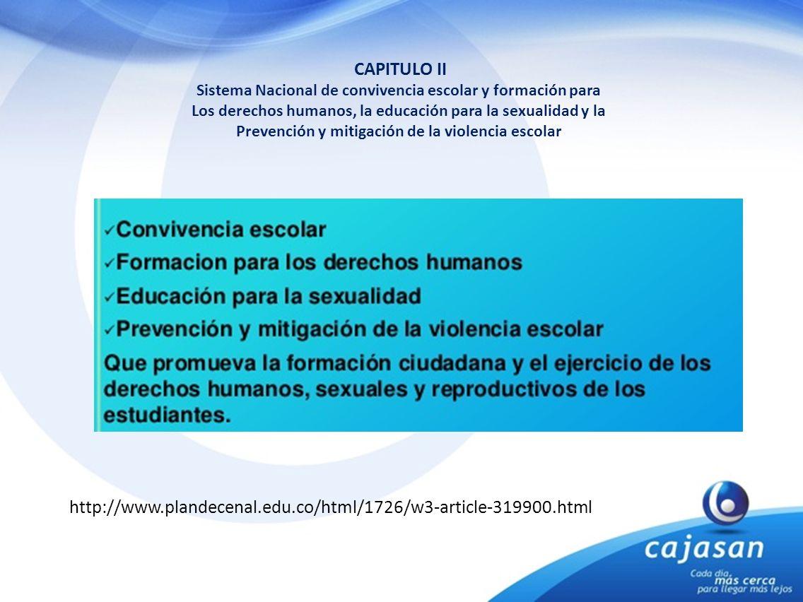 CAPITULO II Sistema Nacional de convivencia escolar y formación para Los derechos humanos, la educación para la sexualidad y la Prevención y mitigació