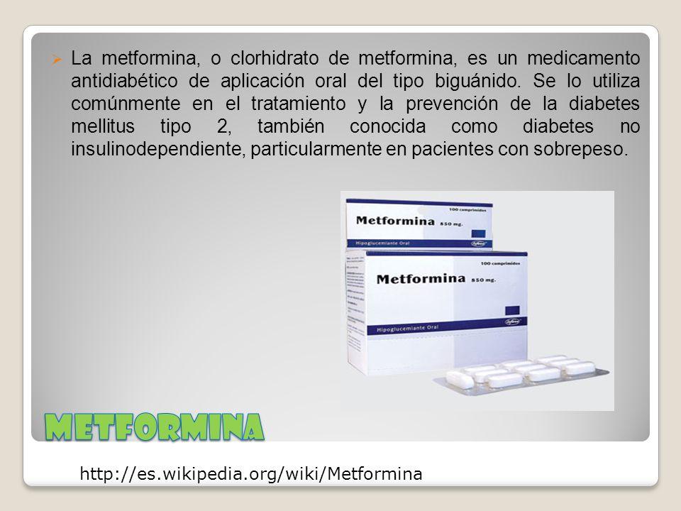 La metformina, o clorhidrato de metformina, es un medicamento antidiabético de aplicación oral del tipo biguánido. Se lo utiliza comúnmente en el trat