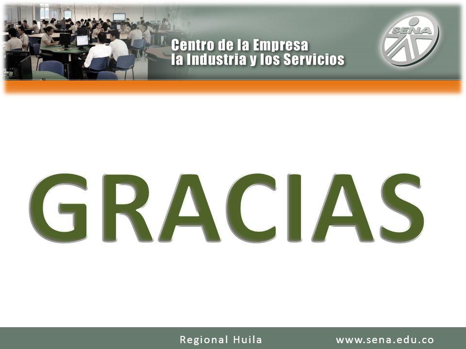 SENA REGIONAL HUILA REGIONAL HUILA CENTRO DE LA INDUSTRIA LA EMPRESA Y LOS SERVICIOS www.sena.edu.coRegional Huila