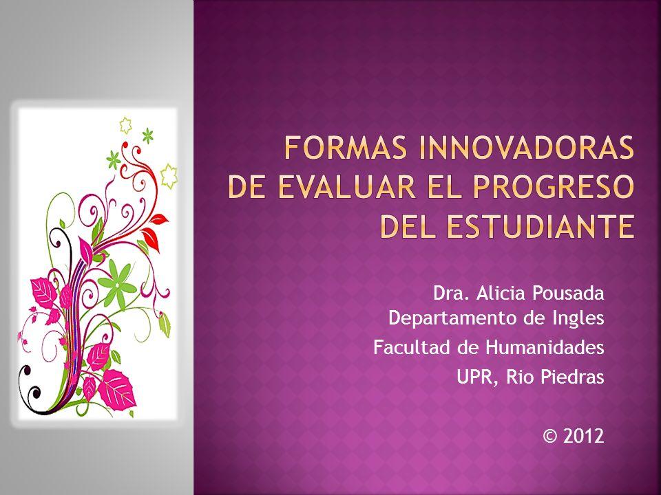 Dra. Alicia Pousada Departamento de Ingles Facultad de Humanidades UPR, Rio Piedras © 2012