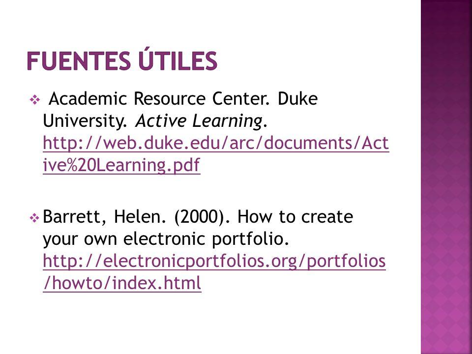 Academic Resource Center. Duke University. Active Learning. http://web.duke.edu/arc/documents/Act ive%20Learning.pdf http://web.duke.edu/arc/documents