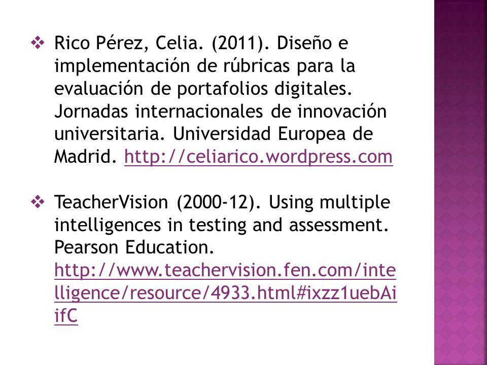Rico Pérez, Celia. (2011). Diseño e implementación de rúbricas para la evaluación de portafolios digitales. Jornadas internacionales de innovación uni